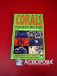 Corals: Indo-Pacific Field Guide